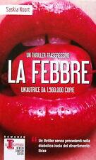 X.002 - Saskia Noort - LA FEBBRE (Edizioni Newton Compton , 2012)