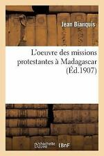 L'Oeuvre Des Missions Protestantes a Madagascar (Paperback or Softback)