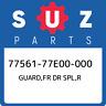 77561-77E00-000 Suzuki Guard,fr dr spl,r 7756177E00000, New Genuine OEM Part