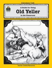 A Guide for Using Old Yeller in the Classroom Literature Units