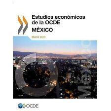 Estudios Economicos de la Ocde : Mexico 2013 by Organization for Economic...