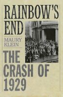 Rainbow's End: The Crash of 1929 (Pivotal Moments i... by Klein, Maury Paperback