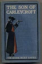 Theodore Burt SAYRE / Son of Carleycroft Dramatic Romance Being the Memoirs 1st