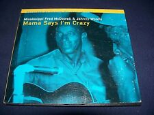 Mama Says I'm Crazy - Johnny Woods/Mississippi Fred McDowell (CD2006) Excellent