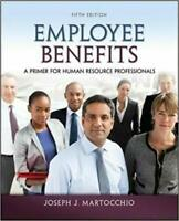 Employee Benefits: A Primer for Human Resource Professionals 5th Ed by Joseeph J