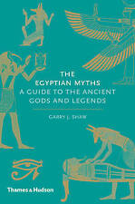 Egyptian Myths:A Guide to the Ancient Gods and Legends: A Guide to the...