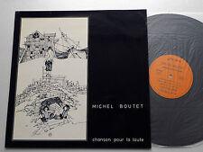 Michel BOUTET Chanson pour la loute ORIG LP Disques LA CHALINE  (1981) NMint