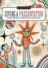 Classroom How-To : Giving a Presentation, Bodden, Valerie