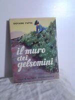 Il muro di gelsomini. (ricordi di fanciullezza) - Giovanni Papini - SEI, 1957