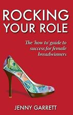 Rocking Your Role - The 'How To' Guide to Success for Female Breadwinners (Paper