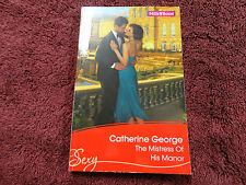 THE MISTRESS OF HIS MANOR  BY  CATHERINE GEORGE =MILLS & BOON=SEXY