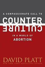 A Compassionate Call to Counter Culture in a World of Abortion (Paperback or Sof