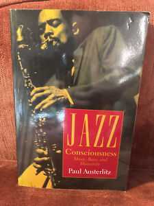 Jazz Consciousness: Music, Race, and Humanity by Paul Austerlitz