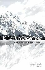 10 Days in December : Where Dreams Meet Reality by Eleanor Deckert (2015,...