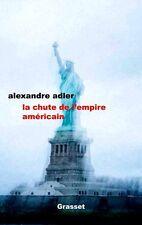 Alexander  ADLER * LA CHUTE de l'EMPIRE AMÉRICAIN * 18.01.2017 *éditions GRASSET