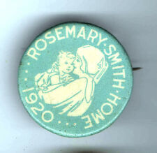 1920 pin ROSEMARY SMITH pinback HOME for ORPHANS Unwed Mothers
