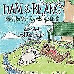 Ham and Beans : Have You Seen the Color Green? by Jill Skotnicki (2010,...