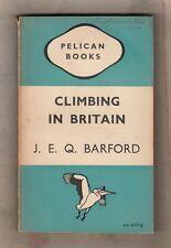 J. E. Q. BARFORD  =  CLIMBING IN BRITAIN  =  {PELICAN BOOKS UK P/B 1947}  =