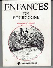Enfances de Bourgogne FRANCHE COMTE LYONNAIS SAVOIE par J. MICHEL 1981