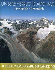 Emile Schulthess et al. = UNSERE HERRLICHE ALPENWELT SAUMPFADE-TRAUMPFADE