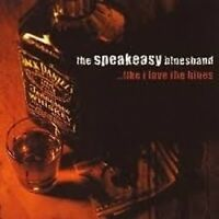 The Speakeasy Blues Band Like I Love The Blues CD NEW SEALED 2004 Bluesband
