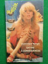SATYRE A CONSEQUENCES DOMINIQUE NANGIS 1980 ED DU BEBE NOIR COLL PLAISIR CURIOSA