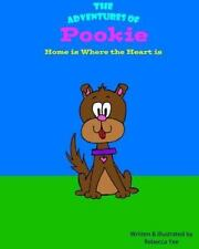 The Adventures of Pookie : Home Is Where the Heart Is by Rebecca Yee (2013,...