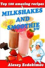 Top 100 Amazing Recipes Milkshakes and Smoothie BW by Alexey Evdokimov (2014,...