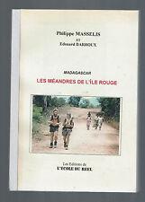 MADAGASCAR LES MEANDRES DE L'ILE ROUGE  PHILIPPE MASSELIS
