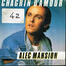 "45T 7"": Alec Mansion: chagrin d'amour. WEA. A13"