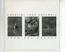 CD CARATINI JAZZ ENSEMBLEfrom the groundGERMAN 2004 CARDSLEEVE EX- (A3632)