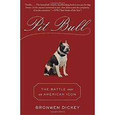 PIT Bull: la batalla sobre un icono americano por Bronwen Dickey | Libro De Bolsillo |