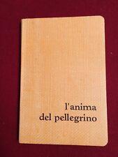 L'anima del pellegrino - Pozzo Gros Monti S.p.A. Torino