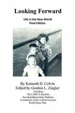 Looking Forward: Life in the New World by Colvin, Kenneth D. -Paperback