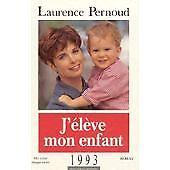 Pernoud - J'ELEVE MON ENFANT 1993 - 1994 - Broché