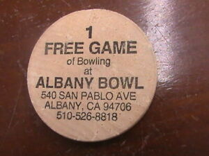 WOODEN NICKEL 1 FREE GAME OF BOWLING AT ALBANY BOWL 540 SAN PABLO AVE ALBANY CA