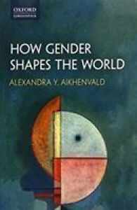 How Gender Shapes the World