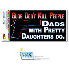 Guns Don't Kill People Dads With Daughters Do 2nd Amendment SLAP-STICKZ™ Sticker
