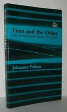 Johannes Fabian / Time And The Other How Anthropology Makes its Object 1983
