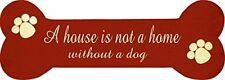 House is not a Home Bone Wooden Sign Gift message for Dog Owner Cream  35cm