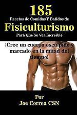 185 Recetas de Comidas y Batidos de Fisiculturismo para Que Se Vea Increíble...