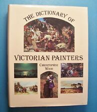 THE DICTIONARY OF VICTORIAN PAINTERS by Christopher Wood