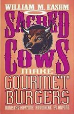 Sacred Cows Make Gourmet Burgers: Ministry Anytime, Anywhere, By Anyone by Easum