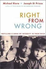 Right from Wrong: Instilling a Sense of Integrity in Your Child by Michael Riera