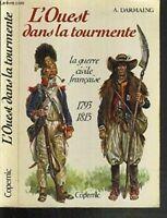 L'Ouest dans la tourmente : La guerre civile française, 1793 - 1815