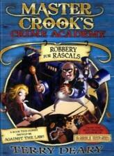 More details for robbery for rascals (master crook's crime academy) by terry deary