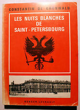 RUSSIE/NUITS BLANCHES DE ST PETERSBOURG/DE GRUNWALD/ED BERGER LEVRAULT/1969