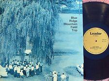 Blue Ridge Mountain Field Trip ORIG UK LP NM '70 Leader LEA4012 Field recordings