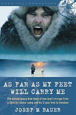 As Far as My Feet Will Carry Me: The Extraordinary True Story of One Man's Escap