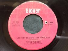 Rare R&B Soul 45 : Titus Turner ~ Last of The Big Time Spenders ~ Glover 3006